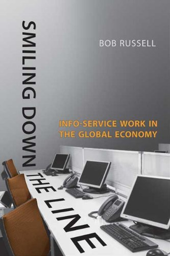Smiling Down the Line: Info-Service Work in the Global Economy (Studies in Comparative Political Economy and Public Policy) - Russell, Bob