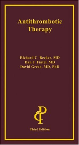 Antithrombotic Therapy by Richard C Becker Dan J Fintel and David Green 2004 Paperback - David Green