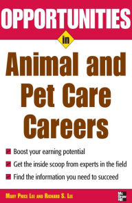 Opportunities in Animal and Pet Careers - Lee