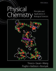 Physical Chemistry: Principles and Applications in Biological Sciences - Ignacio Tinoco Jr.