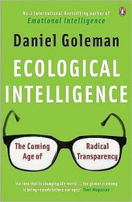 Ecological Intelligence: The Coming Age of Radical Transparency - Daniel Goleman