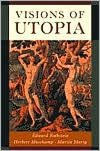 Visions of Utopia - Edward Rothstein