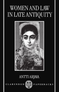 Women and law in Late Antiquity - Antti Arjava