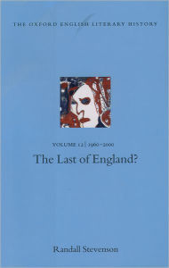The Oxford English Literary History, 1960-2000: The Last of England? - Randall Stevenson