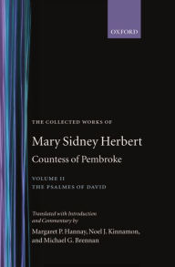 The Collected Works of Mary Sidney Herbert-Countess of Pembroke: Volume II: The Psalmes of David - Mary Sidney Herbert