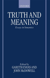 Truth and Meaning: Essays in Semantics - Gareth Evans