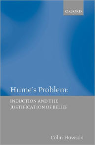 Hume's Problem: Introduction and the Justification of Belief - Colin Howson