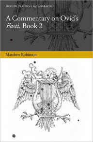 A Commentary on Ovid's Fasti, Book 2 - Matthew Robinson
