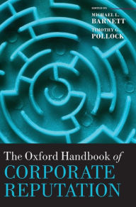 The Oxford Handbook of Corporate Reputation - Michael L. Barnett
