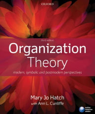Organization Theory: Modern, Symbolic, and Postmodern Perspectives - Mary Jo Hatch