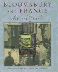 Bloomsbury and France: Art and Friends - Mary Ann Caws