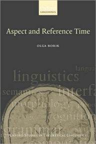 Aspect and Reference Time - Olga Borik