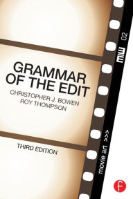 Grammar of the Edit - Christopher J. Bowen