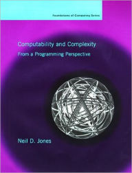 Computability and Complexity: From a Programming Perspective - Neil Deaton Jones