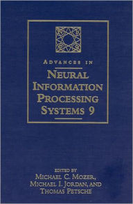 Advances in Neural Information Processing Systems 9: Proceedings of The 1996 Conference - Michael C. Mozer