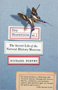 Dry Storeroom No. 1: The Secret Life of the Natural History Museum - Richard Fortey