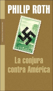 La conjura contra América (The Plot Against America) - Philip Roth