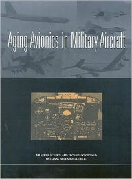 Aging Avionics in Military Aircraft - Air Force Science and Technology Board