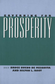 Governing for Prosperity - Bruce Bueno de Mesquita