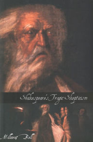 Shakespeare's Tragic Skepticism - Millicent Bell