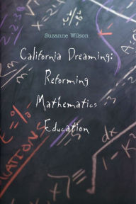 California Dreaming: Reforming Mathematics Education - Suzanne M. Wilson