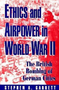 Ethics and Airpower in World War II: The British