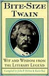 Bite-Size Twain: Wit and Wisdom from the Literary Legend - Mark Twain