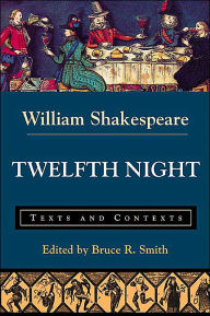 Twelfth Night: Texts and Contexts - William Shakespeare
