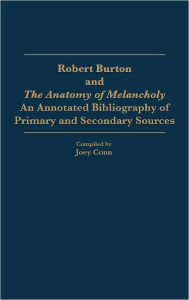 Robert Burton And The Anatomy Of Melancholy - Joey Conn