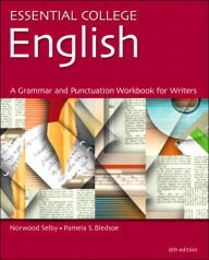 Essential College English: A Grammar, Punctuation, and Writing Workbook - Norwood Selby
