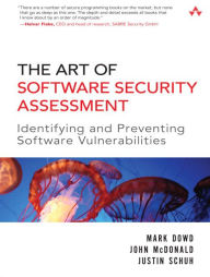 Art of Software Security Assessment: Identifying and Preventing Software Vulnerabilities - Mark Dowd