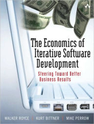 The Economics of Iterative Software Development: Steering Toward Better Business Results - Walker Royce