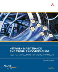 Network Maintenance and Troubleshooting Guide: Field Tested Solutions for Everyday Problems - Neal Allen