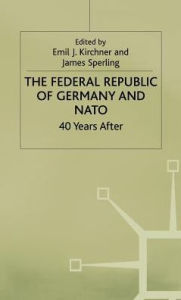 The Federal Republic of Germany and NATO: 40 Years After - Emil Kirchner