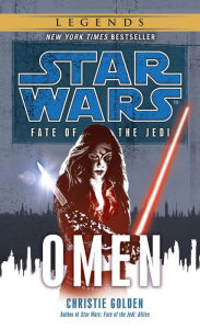 Star Wars Fate of the Jedi #2: Omen - Christie Golden