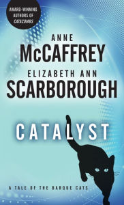 Catalyst: A Tale of the Barque Cats - Anne McCaffrey