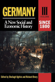 Germany Since 1800: A New Social And Economic History - Richard Overy