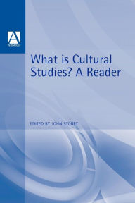 What Is Cultural Studies?: A Reader - John Storey