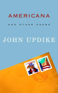 Americana and Other Poems - John Updike