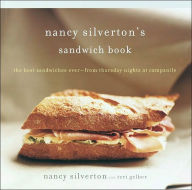 Nancy Silverton's Sandwich Book: The Best Sandwiches Ever--From Thursday Nights at Campanile - Nancy Silverton