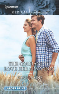 The Courage to Love Her Army Doc - Karin Baine