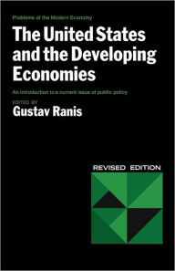 The United States And The Developing Economies The United States And The Developing Economies - Gustav Ranis