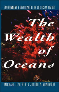 The Wealth Of Oceans - Michael L. Weber
