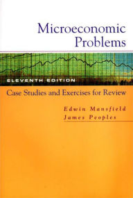 Microeconomic Problems: Case Studies and Exercises for Review: for Microeconomics: Theory and Applications, Eleventh Edition - Edwin Mansfield
