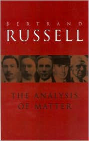 Analysis of Matter - Bertrand Russell