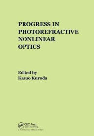 Progress in Photorefractive Nonlinear Optics - Kazuo Kuroda