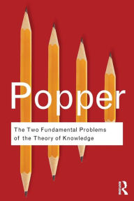 The Two Fundamental Problems of the Theory of Knowledge - Karl Popper