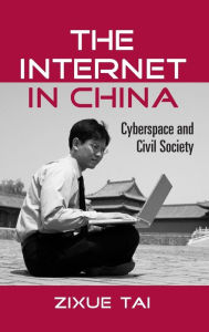 The Internet In China: Cyberspace And Civil Society - Zixue Tai