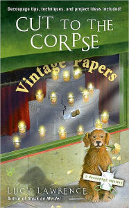 Cut to the Corpse (Decoupage Mystery Series #2) - Lucy Lawrence
