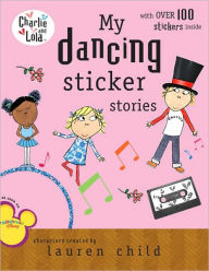 My Dancing Sticker Stories - Lauren Child